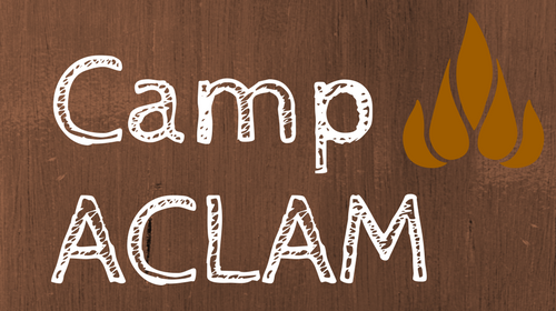 Registration Now Open and FREE for Camp ACLAM